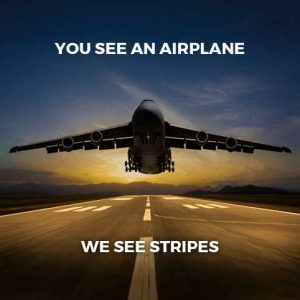 You see an airplane, we see stripes